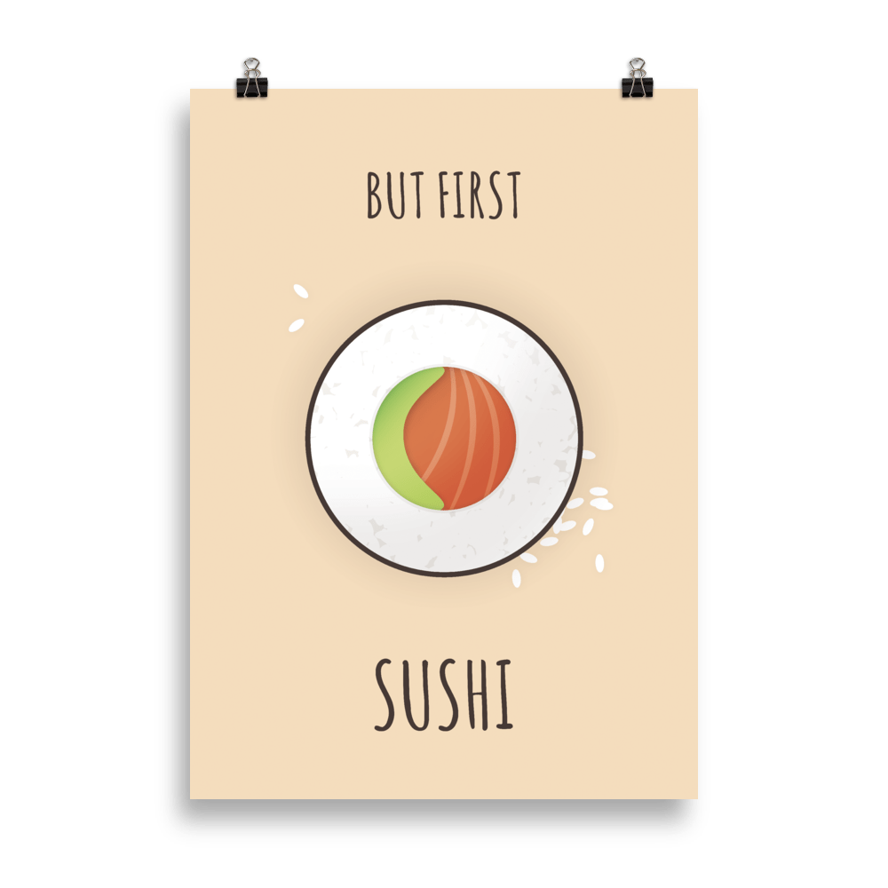 But first sushi